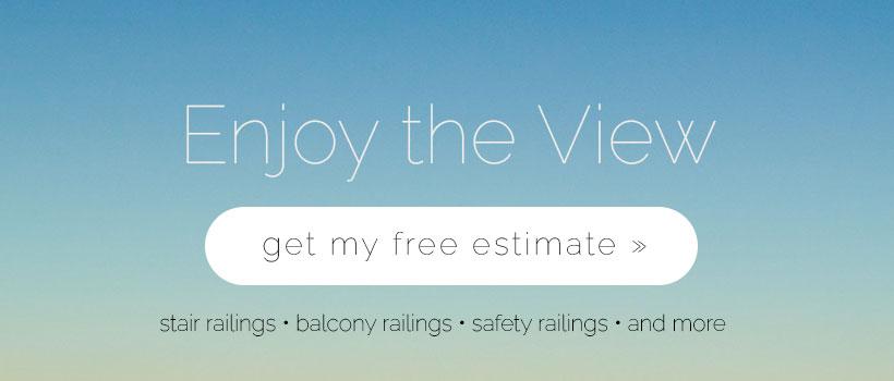 enjoy the view - get my free estimate